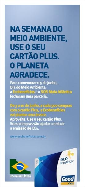 Ecobenefícios e SOS Mata Atlântica: o Planeta agradece esta parceria.