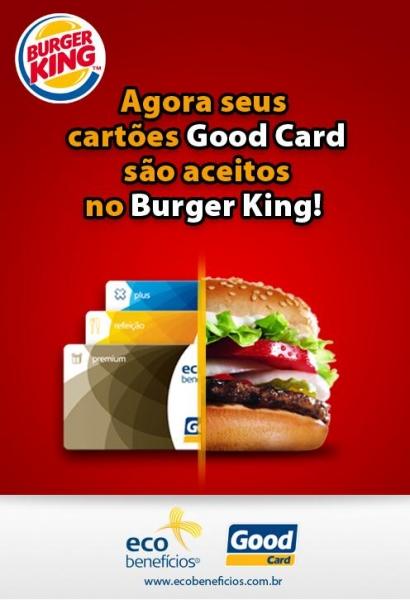 Seu Good Card agora é aceito no  Burger King!